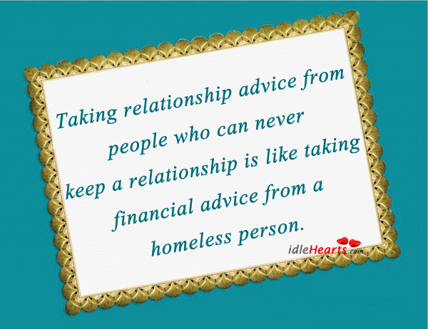 Taking Relationship Advice From People Who Can…