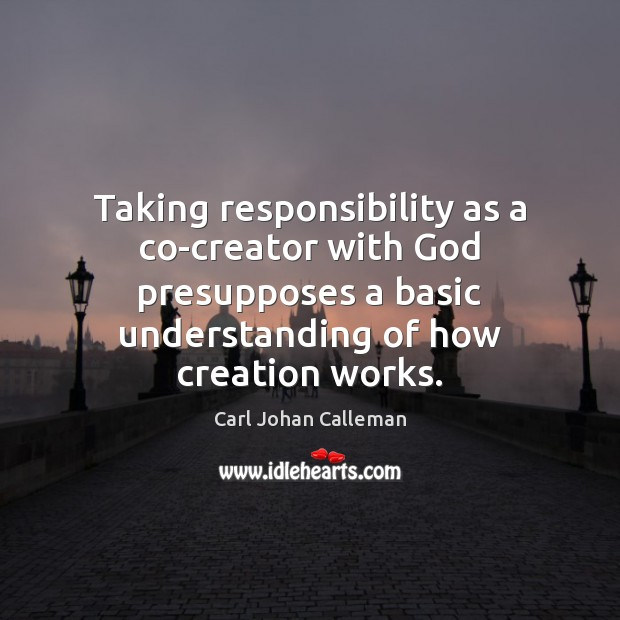 Image, Taking responsibility as a co-creator with God presupposes a basic understanding of