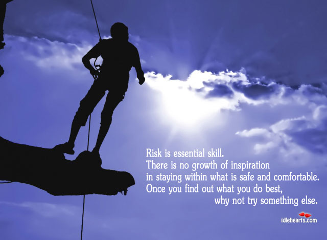 Risk is Essential Skill to Learn New Things