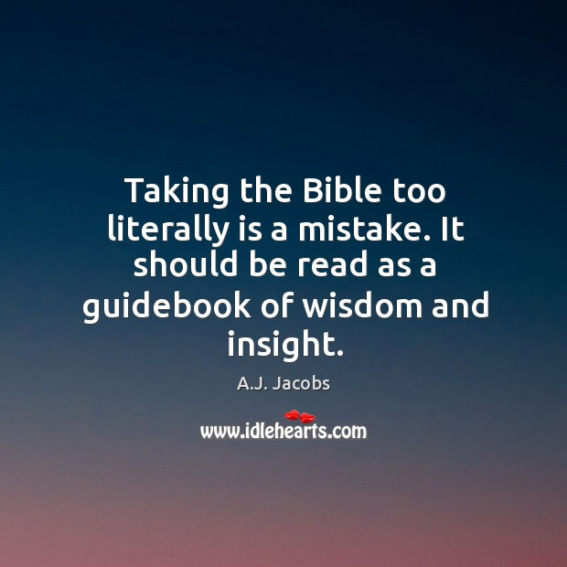 Image, Taking the Bible too literally is a mistake. It should be read