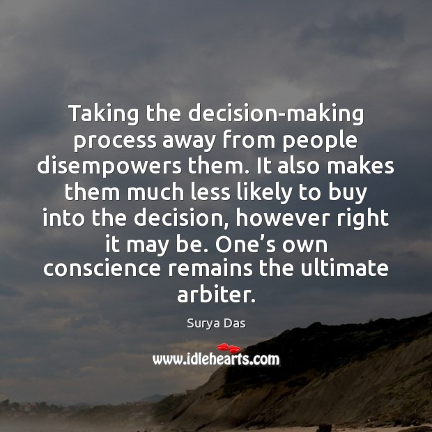Taking the decision-making process away from people disempowers them. It also makes Image