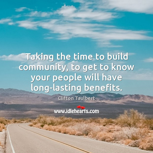 Taking the time to build community, to get to know your people Image