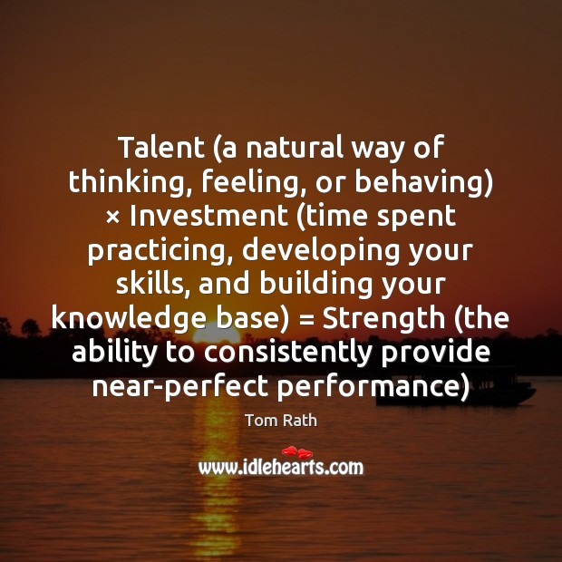 Talent (a natural way of thinking, feeling, or behaving) × Investment (time spent Image