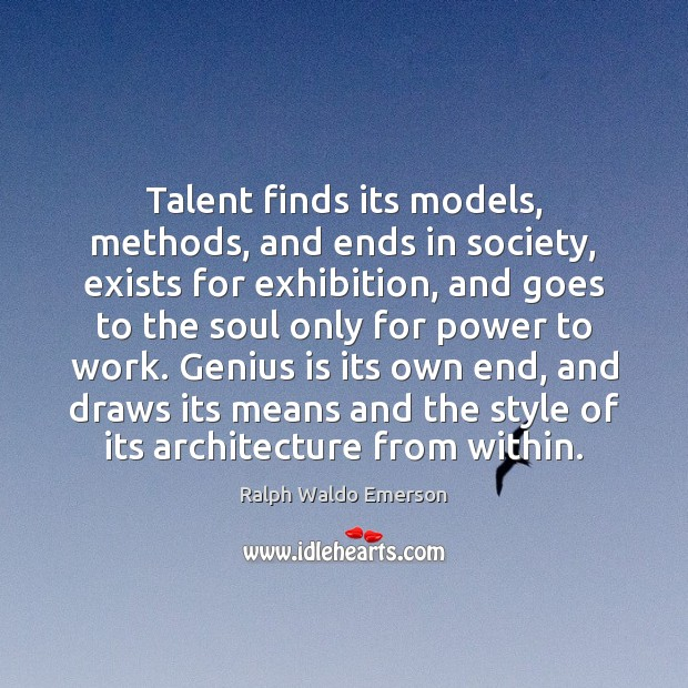 Talent finds its models, methods, and ends in society, exists for exhibition, Image