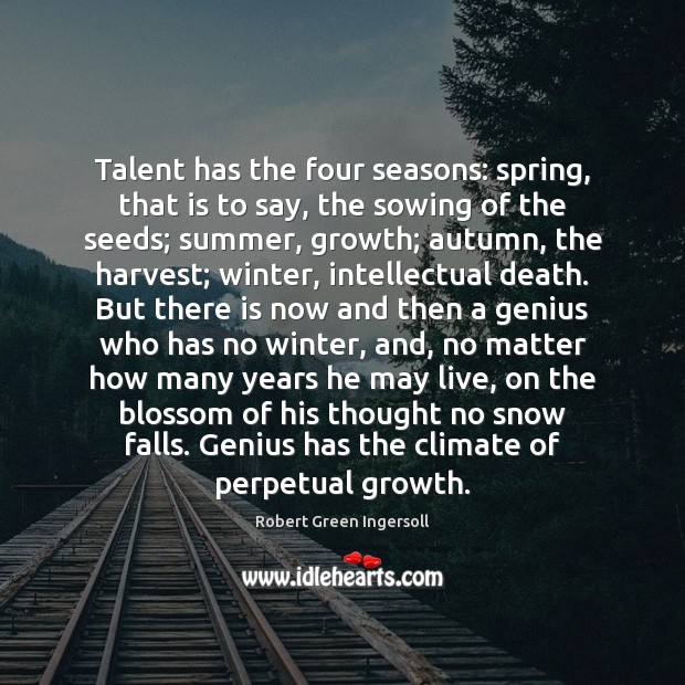 Talent has the four seasons: spring, that is to say, the sowing Image