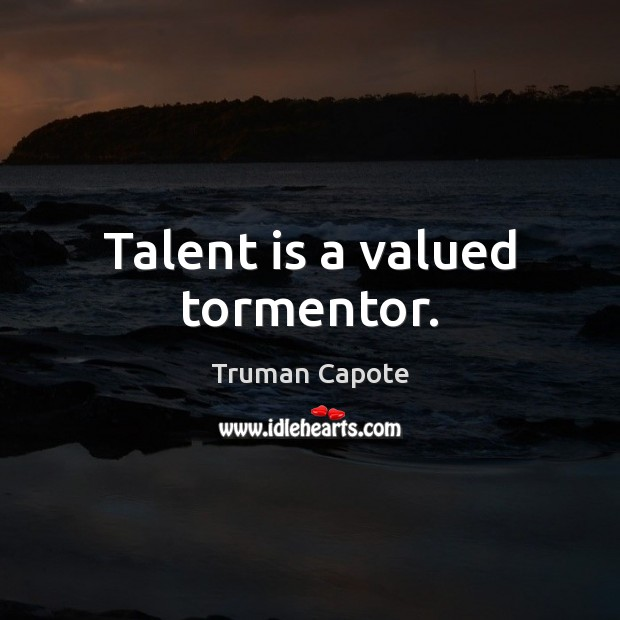 Image, Talent is a valued tormentor.
