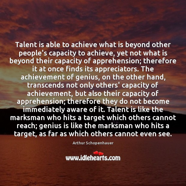 Talent is able to achieve what is beyond other people's capacity to Image