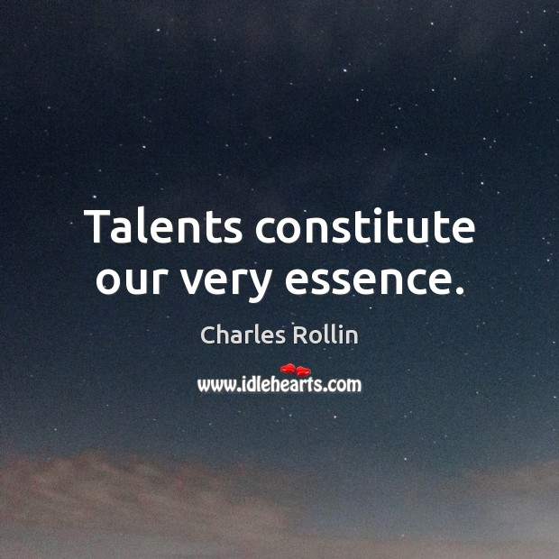 Talents constitute our very essence. Image