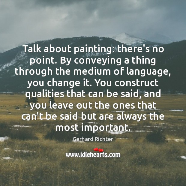 Image, Talk about painting: there's no point. By conveying a thing through the