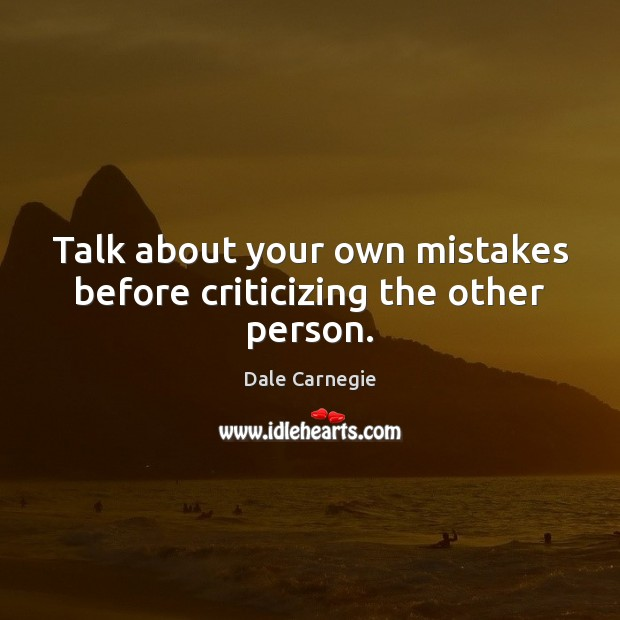 Image, Talk about your own mistakes before criticizing the other person.