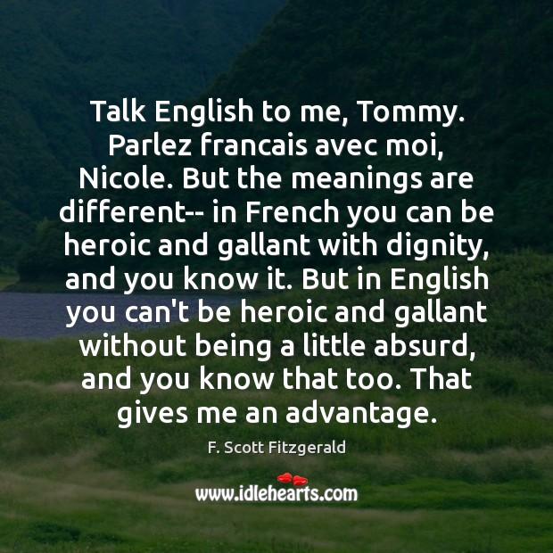 Talk English to me, Tommy. Parlez francais avec moi, Nicole. But the Image