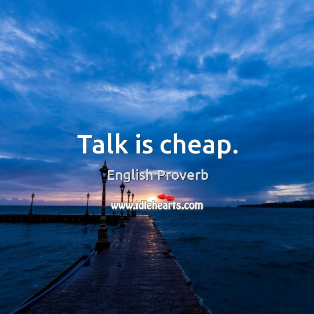 Image, Talk is cheap.