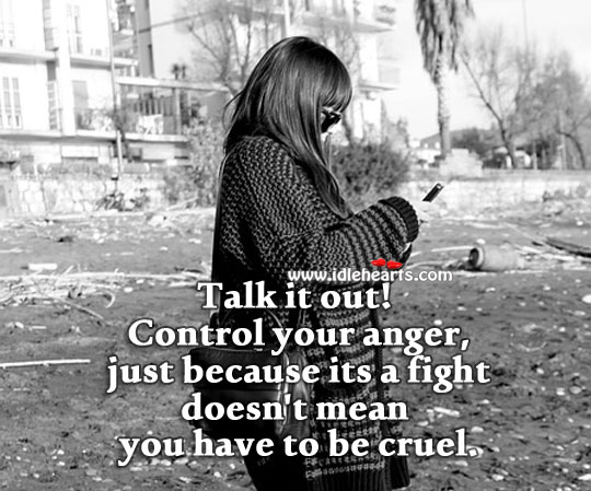 Control your anger. Talk it out! Advice Quotes Image