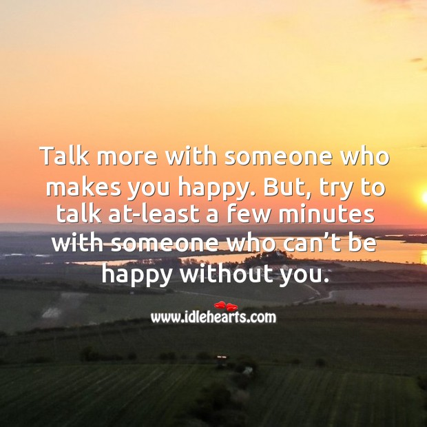 Image, Talk more with someone who makes you happy.