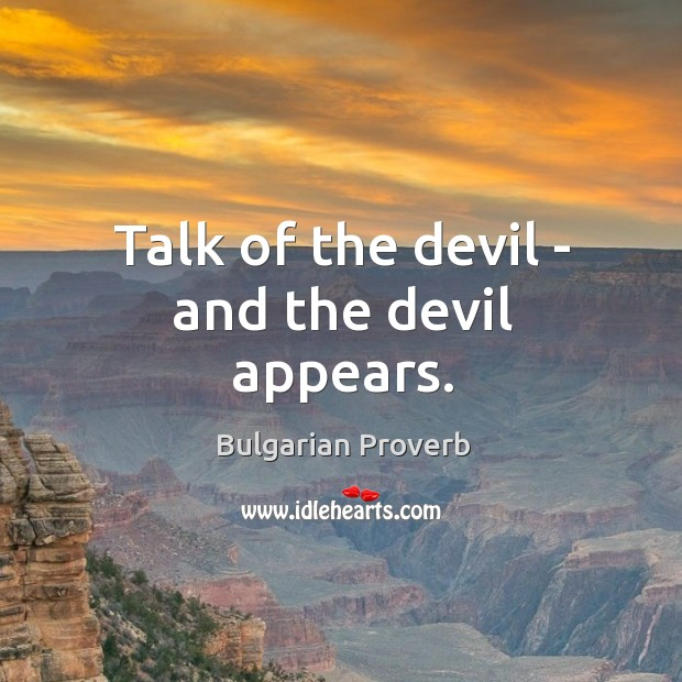 Image, Talk of the devil – and the devil appears.