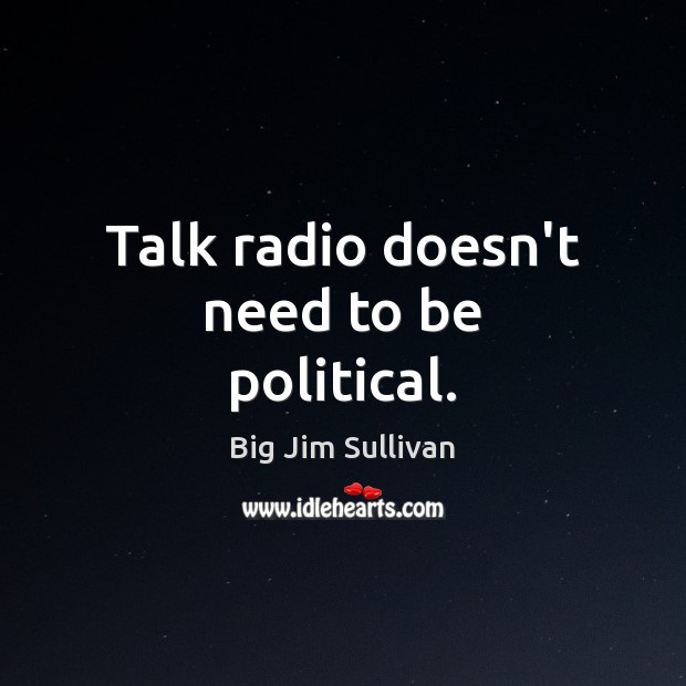 Talk radio doesn't need to be political. Image