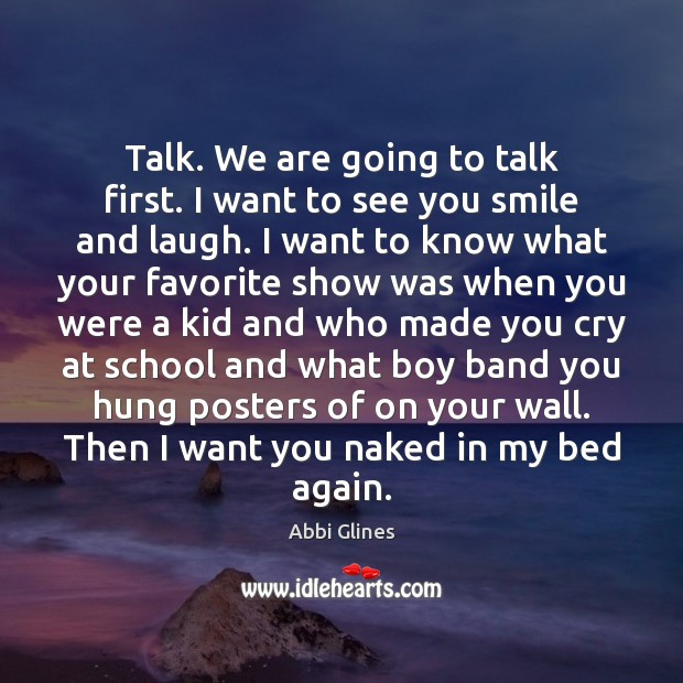 Talk. We are going to talk first. I want to see you Image