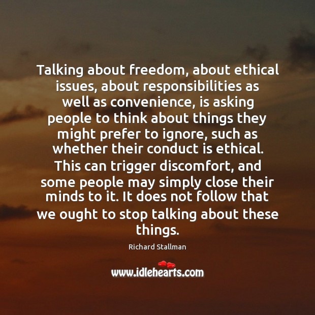 Image, Talking about freedom, about ethical issues, about responsibilities as well as convenience,