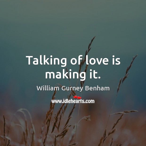 Talking of love is making it. Image