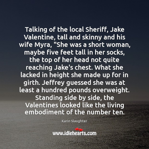 Image, Talking of the local Sheriff, Jake Valentine, tall and skinny and his