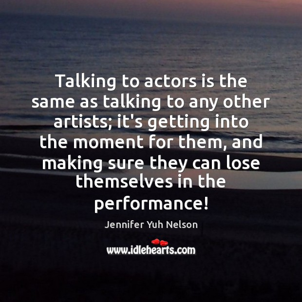 Talking to actors is the same as talking to any other artists; Image