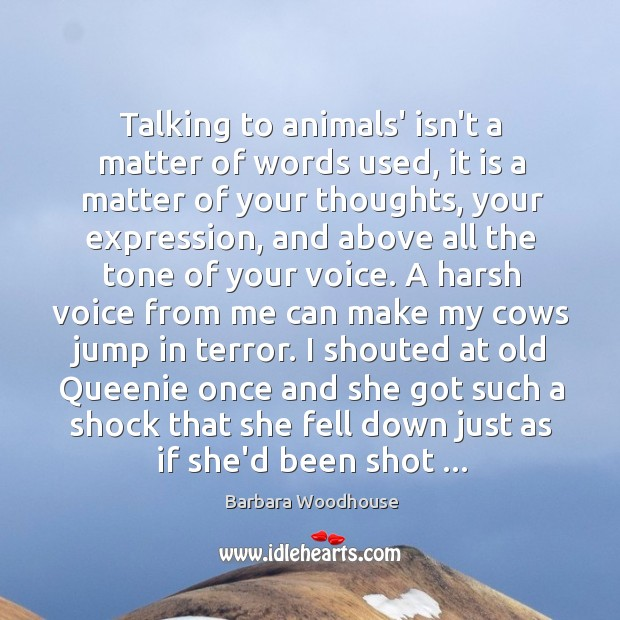 Image, Talking to animals' isn't a matter of words used, it is a