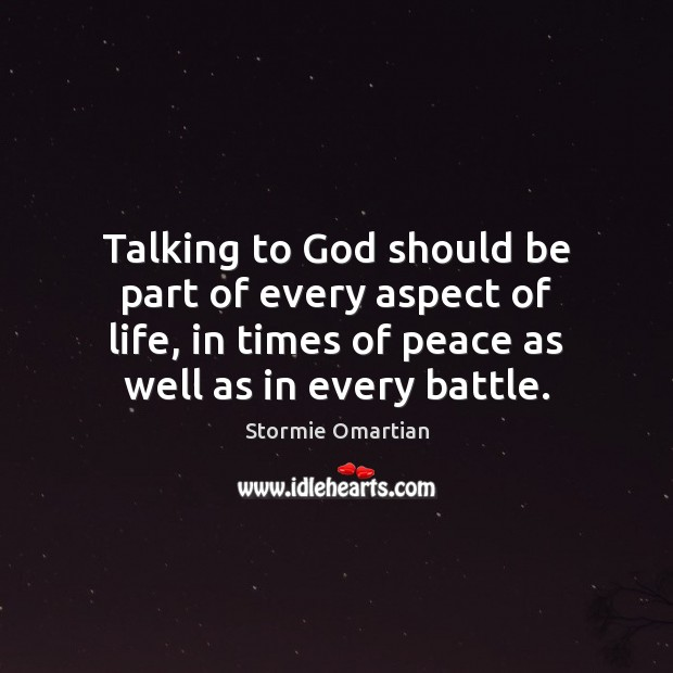 Talking to God should be part of every aspect of life, in Stormie Omartian Picture Quote