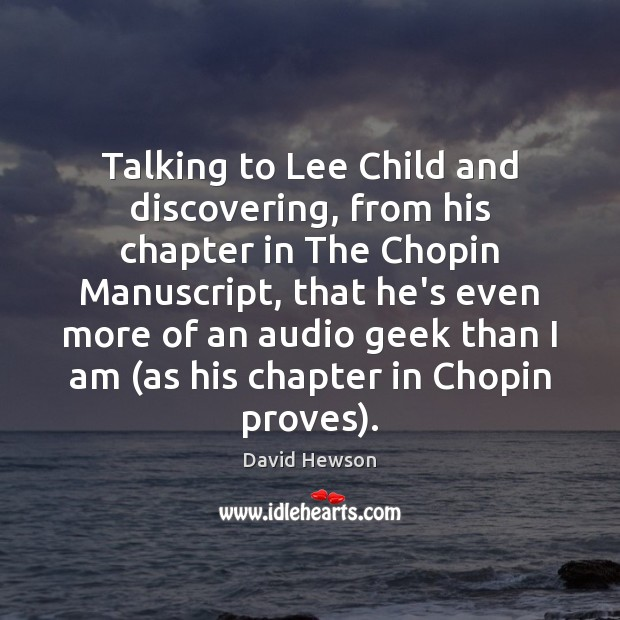 Image, Talking to Lee Child and discovering, from his chapter in The Chopin