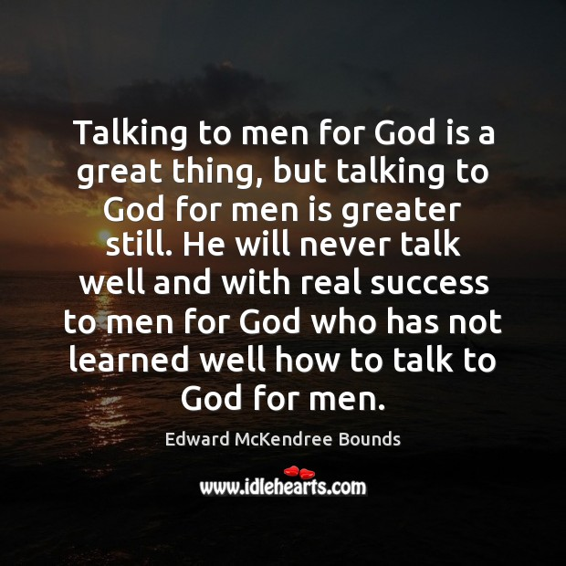 Talking to men for God is a great thing, but talking to Image