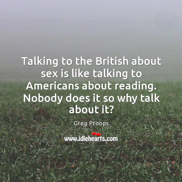 Talking to the British about sex is like talking to Americans about Image