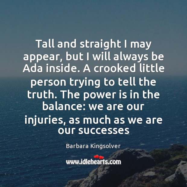 Image, Tall and straight I may appear, but I will always be Ada