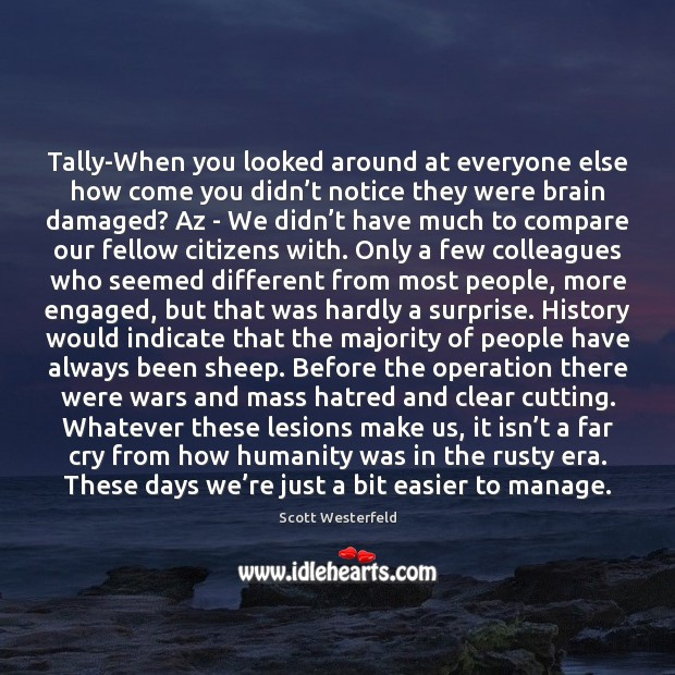 Tally-When you looked around at everyone else how come you didn't Image