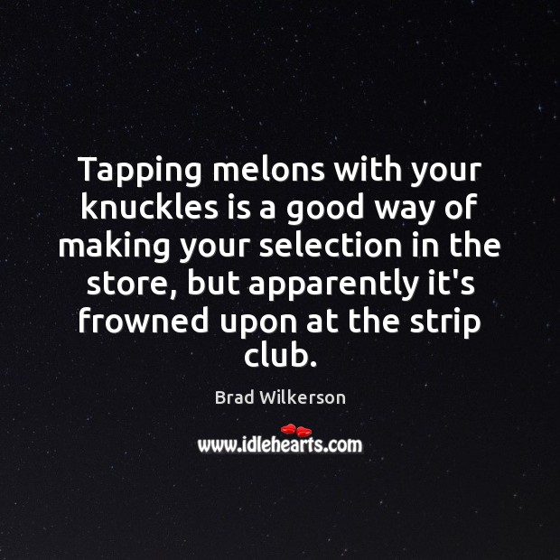 Image, Tapping melons with your knuckles is a good way of making your