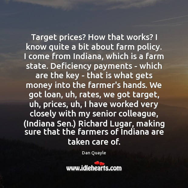 Target prices? How that works? I know quite a bit about farm Farm Quotes Image