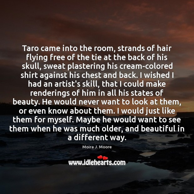 Image, Taro came into the room, strands of hair flying free of the