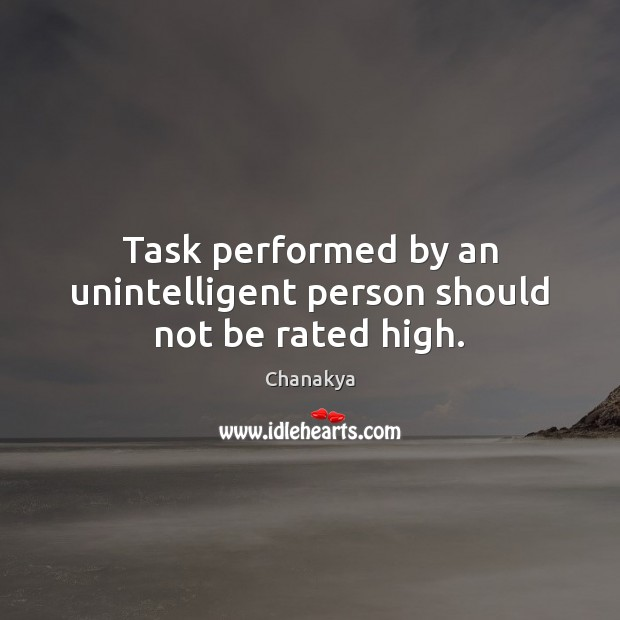 Image, Task performed by an unintelligent person should not be rated high.
