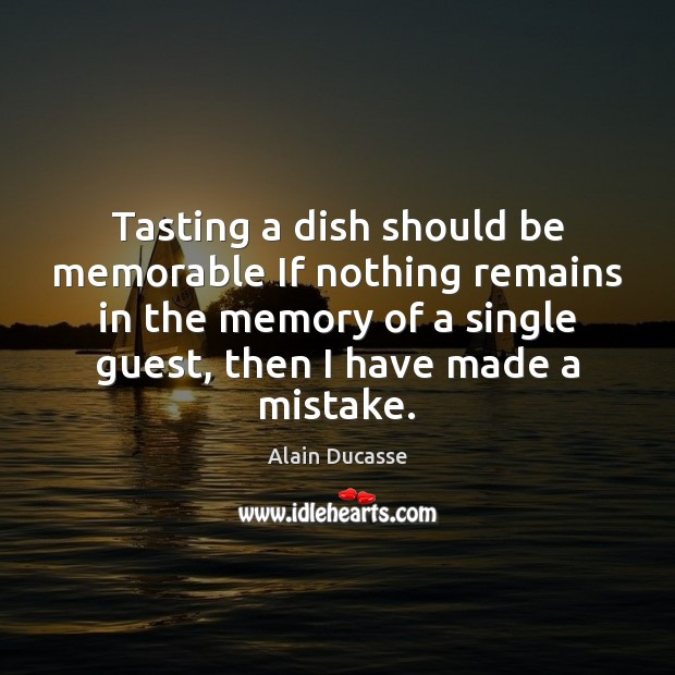 Image, Tasting a dish should be memorable If nothing remains in the memory