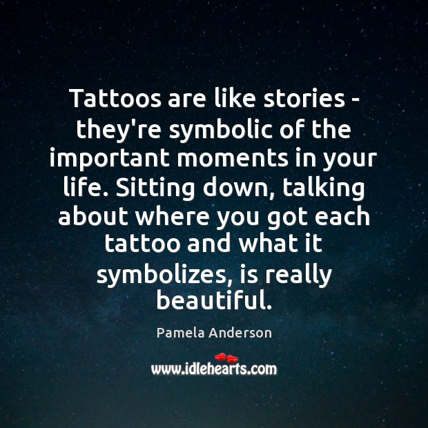 Image, Tattoos are like stories – they're symbolic of the important moments in