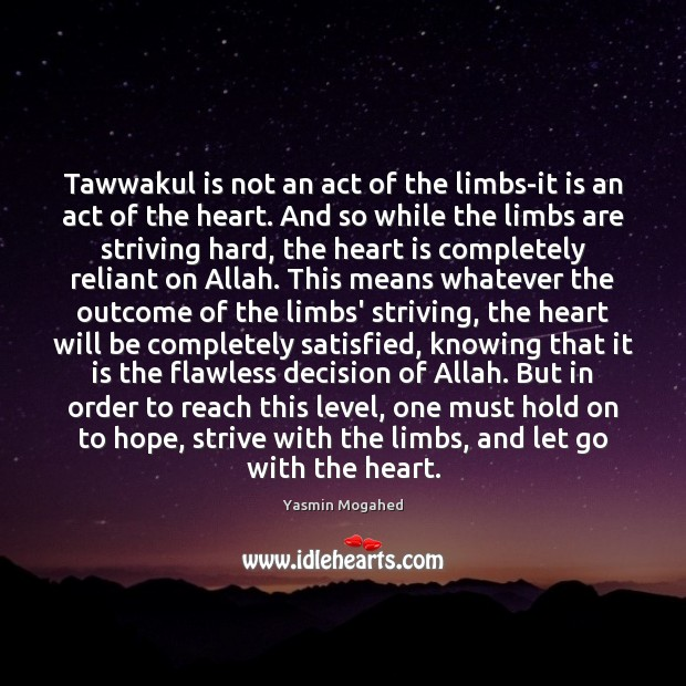 Image, Tawwakul is not an act of the limbs-it is an act of