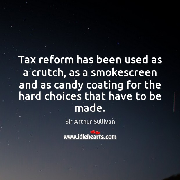 Tax reform has been used as a crutch, as a smokescreen and Image