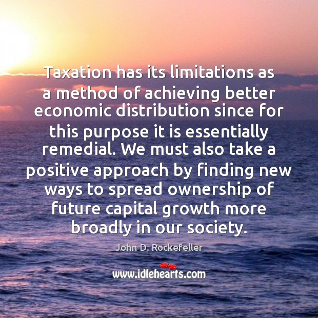 Taxation has its limitations as a method of achieving better economic distribution Image