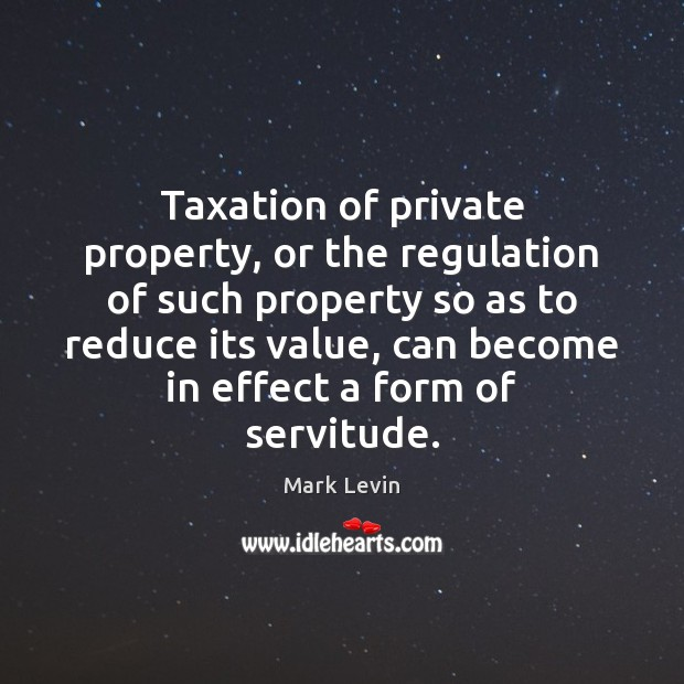 Taxation of private property, or the regulation of such property so as Image