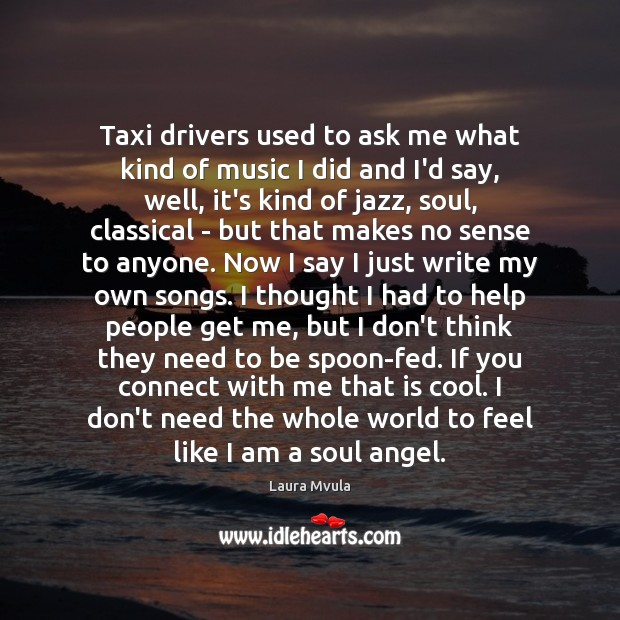 Image, Taxi drivers used to ask me what kind of music I did