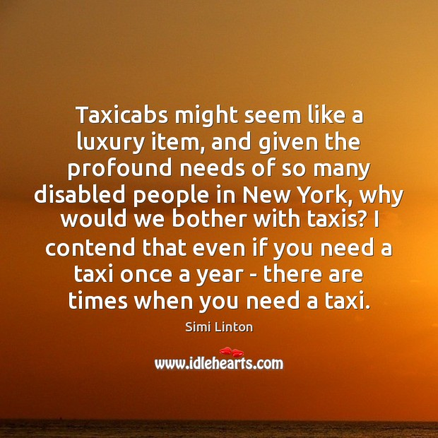Taxicabs might seem like a luxury item, and given the profound needs Image