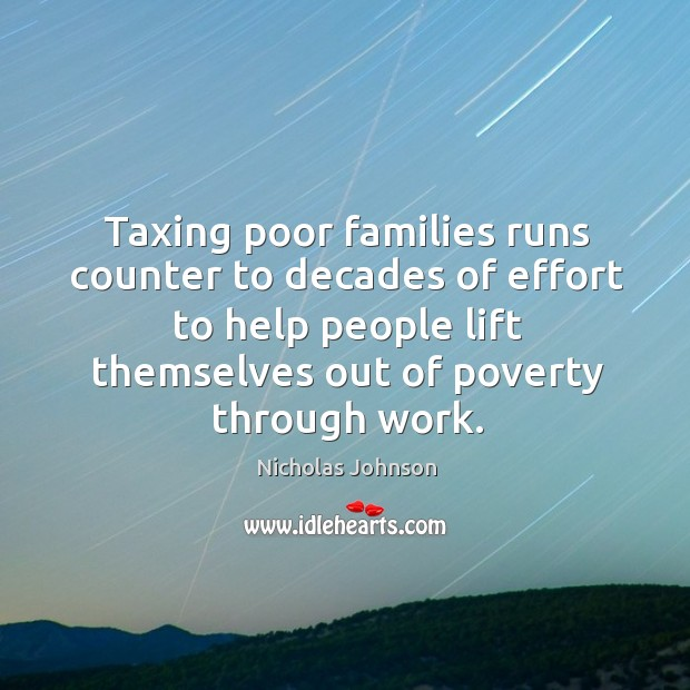 Taxing poor families runs counter to decades of effort to help people lift themselves out of poverty through work. Image