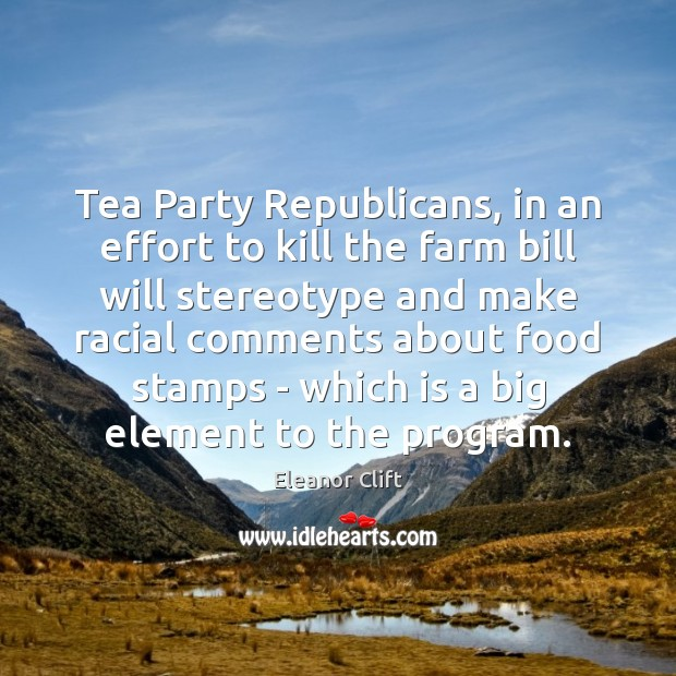 Tea Party Republicans, in an effort to kill the farm bill will Image