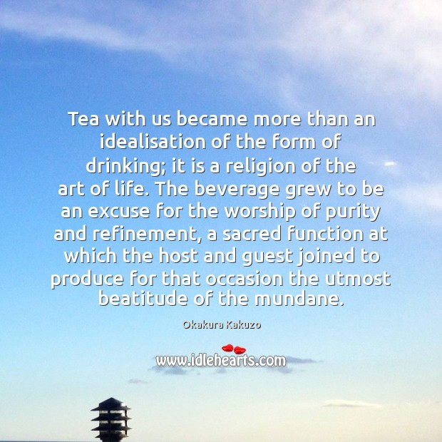 Image, Tea with us became more than an idealisation of the form of