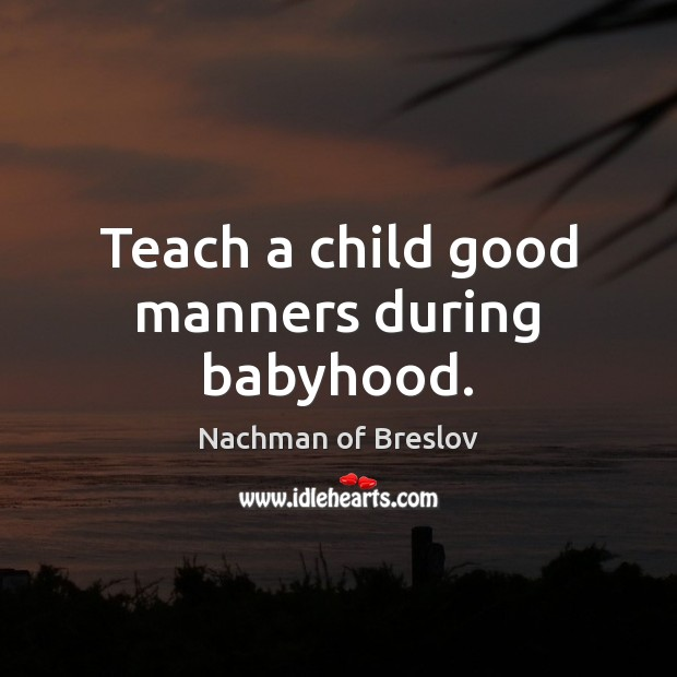 Image, Teach a child good manners during babyhood.