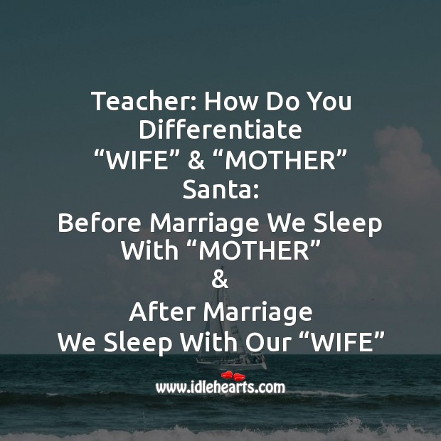 Teacher: how do you differentiate wife and mother