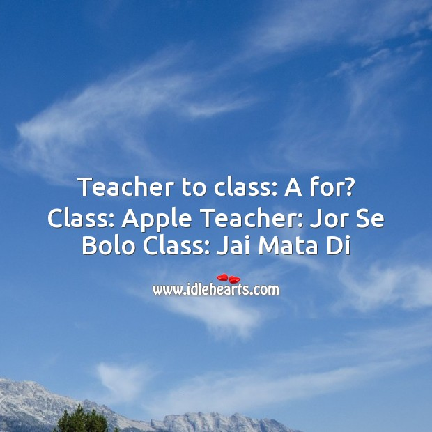 Teacher to class: a for? class: apple Funny Messages Image